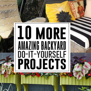 10 more amazing outdoor DIY projects