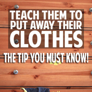 Teach kids to put away clothes