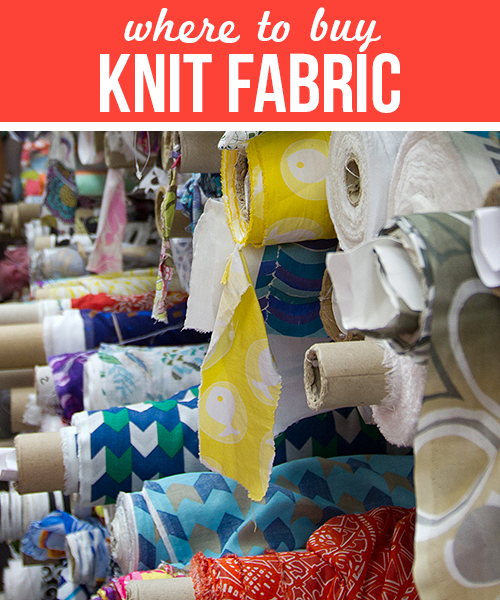 Great resource! Where to buy knit fabric online.