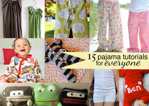15 Pajama Tutorials for Everyone