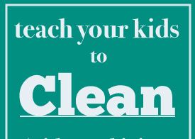 Teach your kids to clean (printable chore chart)