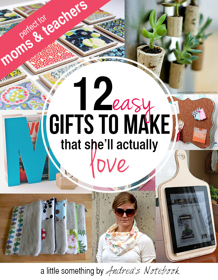 12 easy gifts to make for moms or teachers!