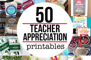 50 teacher appreciation printables