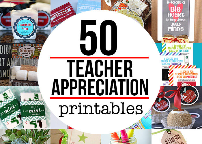 50 teacher appreciation printables