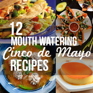 12 Cinco de Mayo recipes!