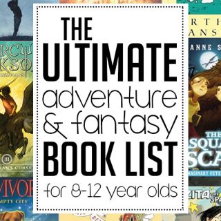 The ultimate adventure and fantasy book list for children ages 8-12 years