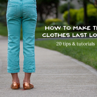 20 Ways To Make Clothes Last Longer