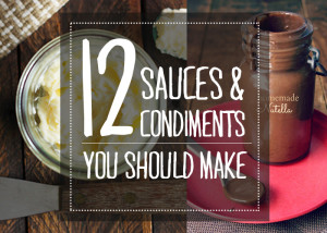 12 sauces and condiment recipes!