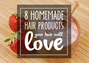 8 homemade hair products your hair will love!