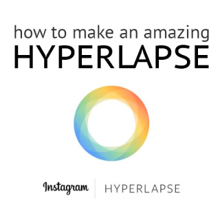 Make an amazing video: Hyperlapse App Tips