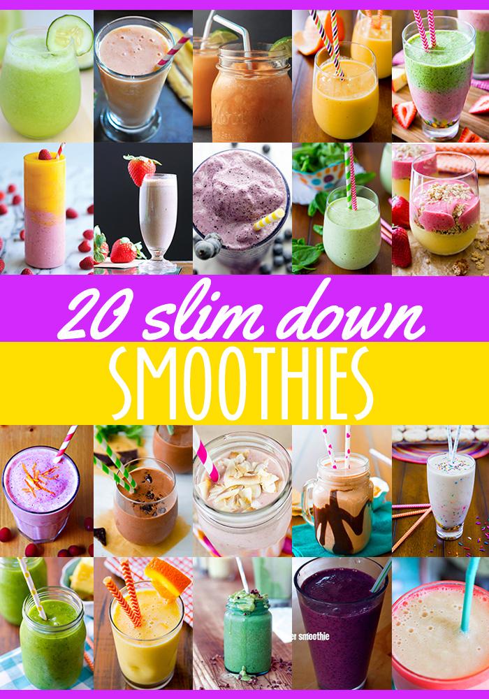 20 amazing SLIM DOWN smoothie recipes