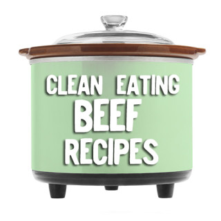 Beef Clean Eating Crock Pot Recipes