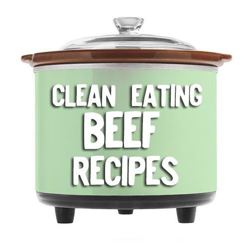 Clean Eating BEEF crock pot recipes
