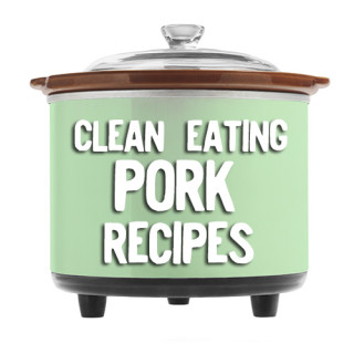 Pork Clean Eating Crock Pot Recipes