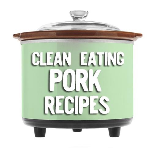 Clean Eating PORK crock pot recipes