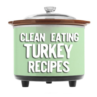 Turkey Clean Eating Crock Pot Recipes