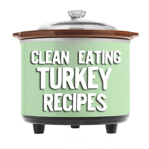 Clean Eating TURKEY crock pot recipes