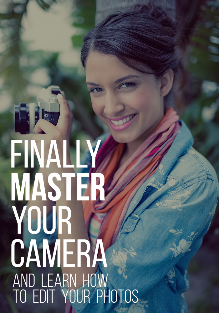 Finally master your camera!
