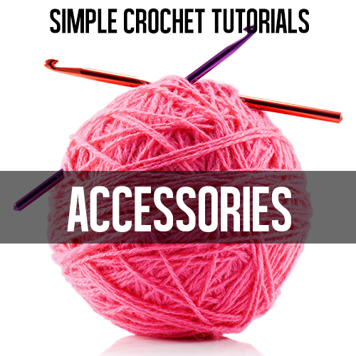 Quick and easy crochet tutorials for accessories