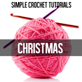 Simple Christmas Crochet Tutorials