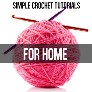 Crochet  for Home Tutorials