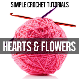 Crochet Flowers & Hearts Tutorials