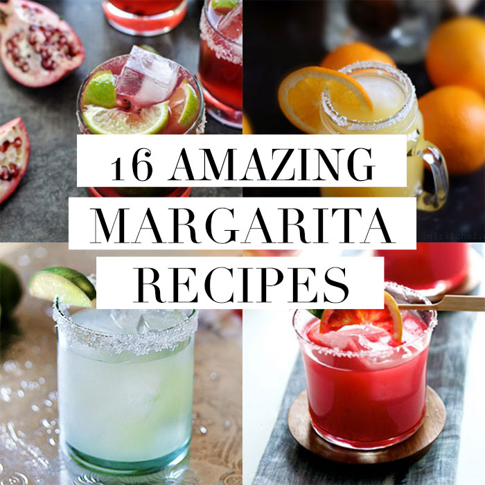 16 AMAZING margarita recipes!