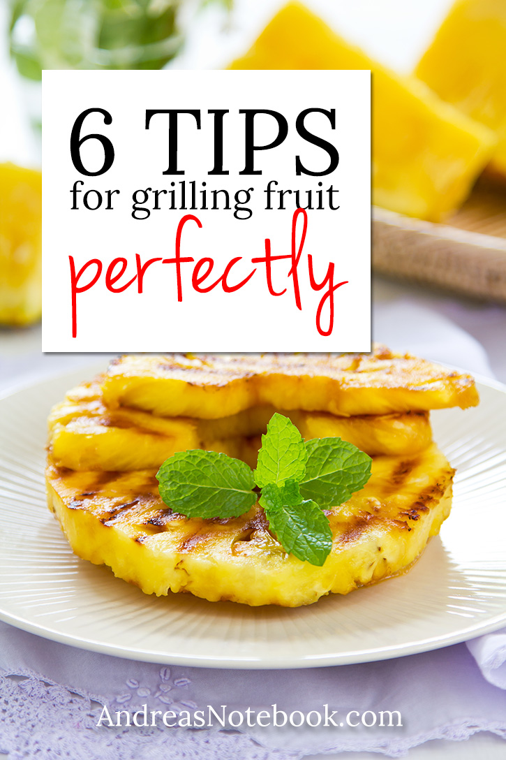 6 tips for grilling fruit perfectly