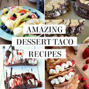 amazing dessert taco recipes