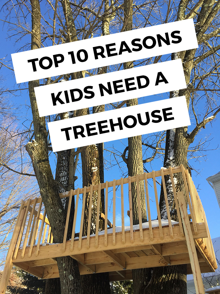 Top 10 reasons you should have a treehouse