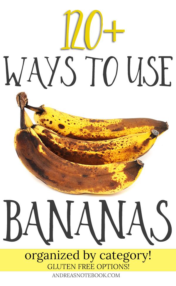 Need to use overripe bananas?? I've organized 120 banana recipes by category! SAVE!