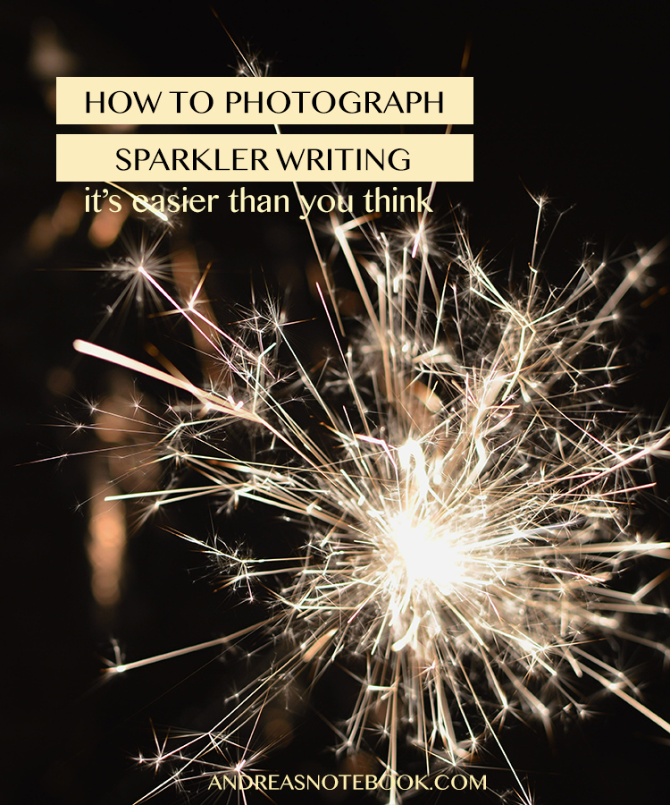 How to write with sparklers and capture it on camera!