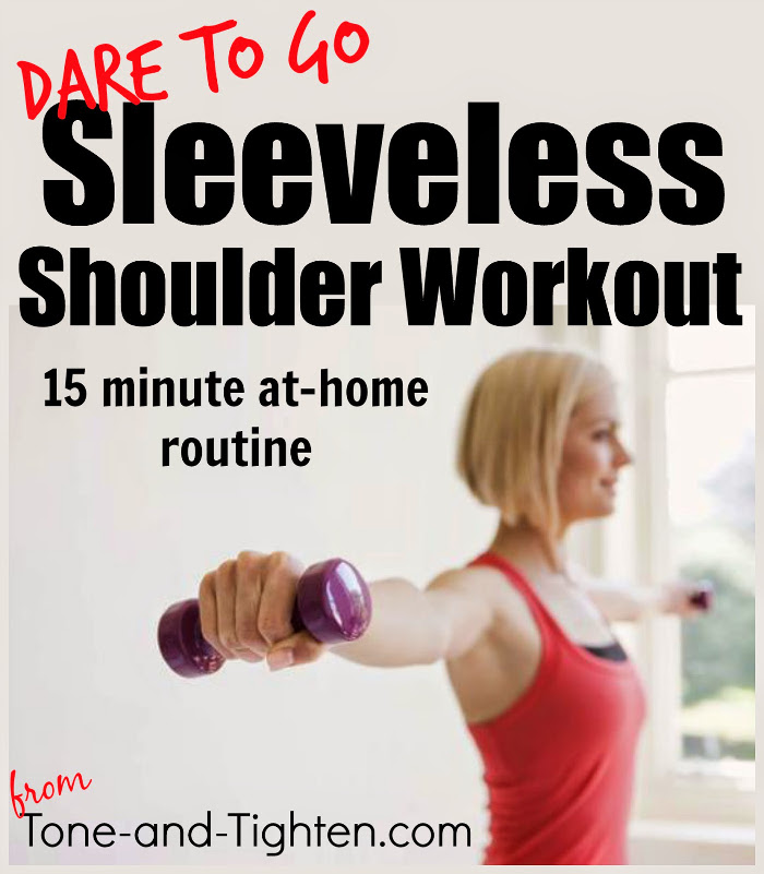 Dare to go Sleeveless arm and shoulder workout