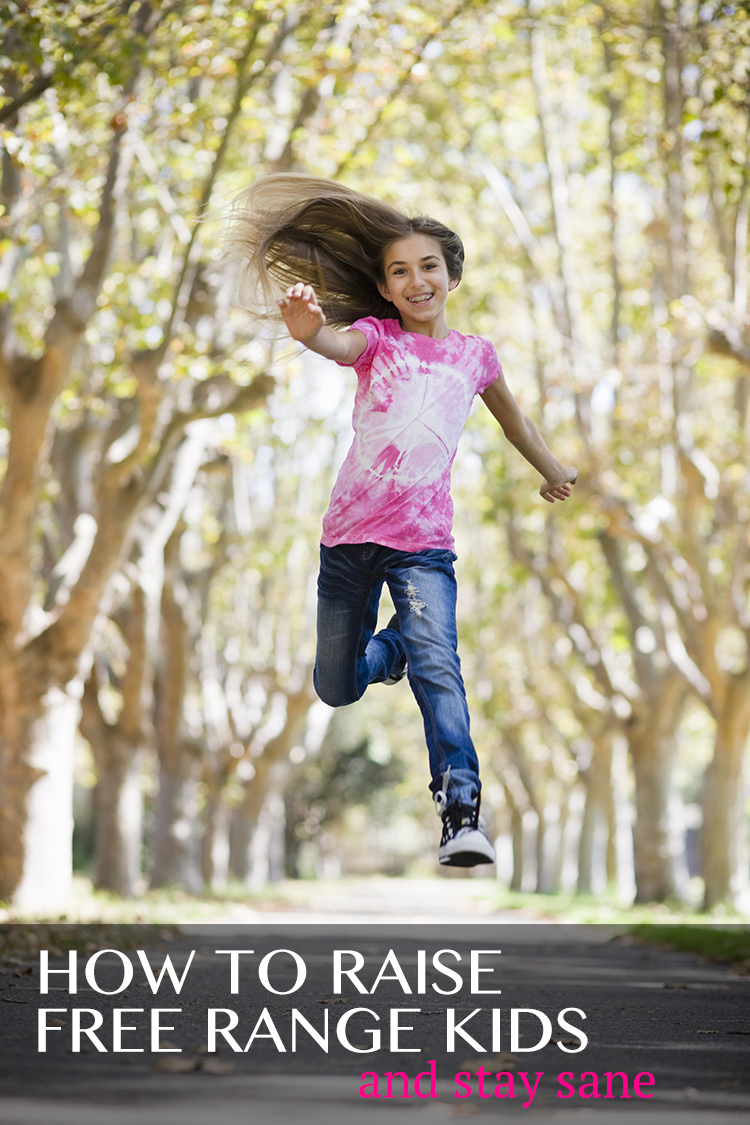 How to raise free range kids (and stay sane)