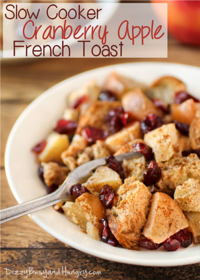 Slow Cooker Cranberry Apple French Toast – Dizzy Busy and Hungry