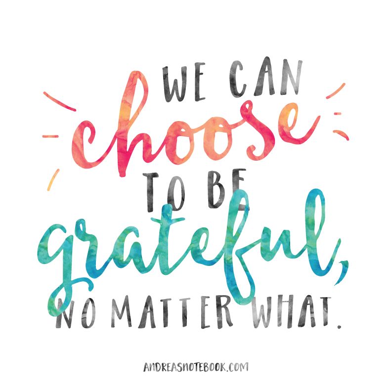 We Can Choose To Be Grateful - AndreasNotebook.com