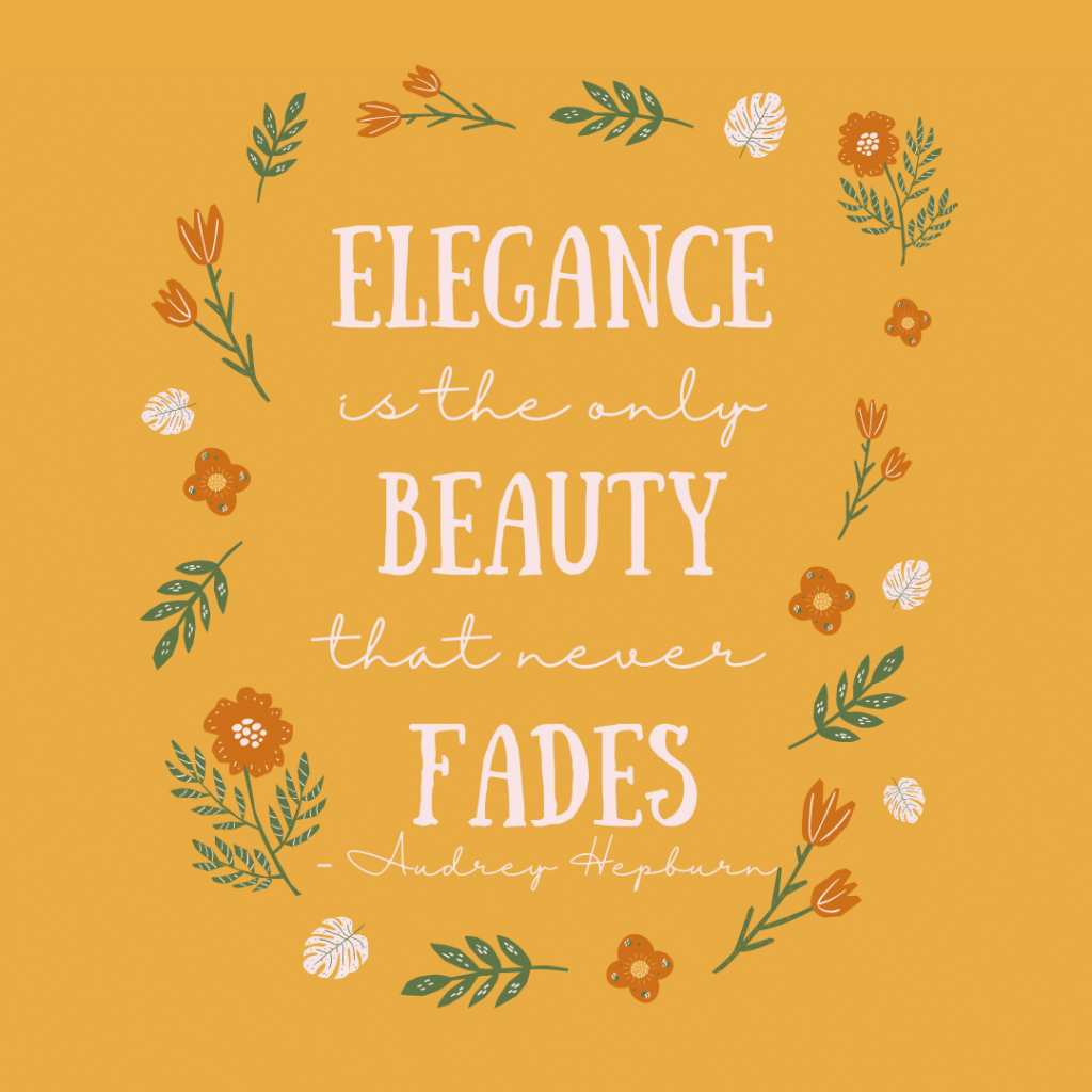 Elegance is the only beauty that never fades - Audrey Hepburn quote on yellow with flowers in a circle