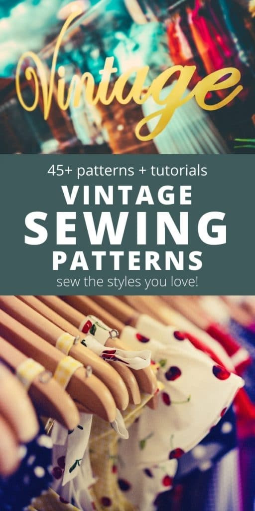 vintage clothes on wooden coat hangers - text says vintage sewing patterns and tutorials