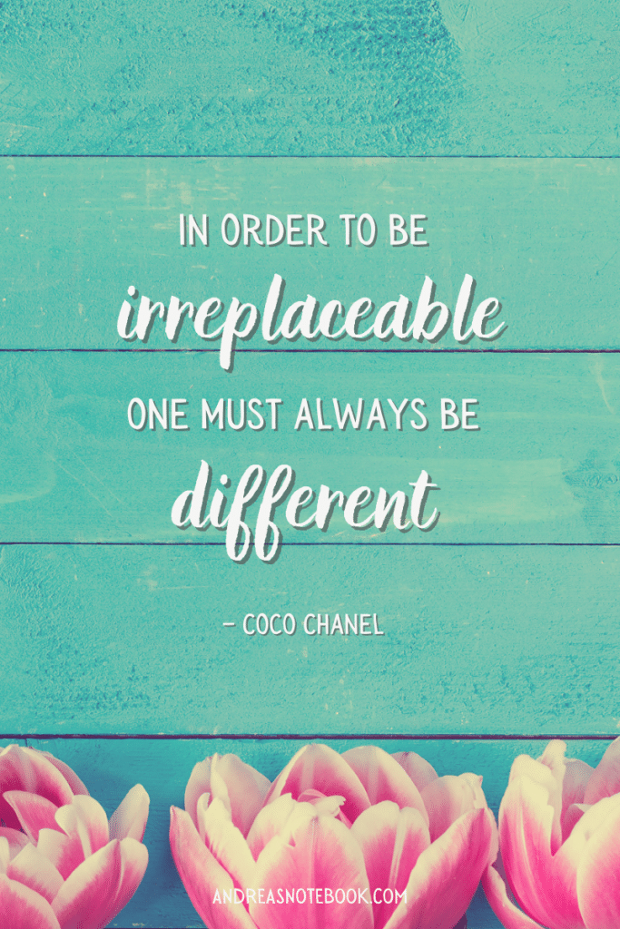 """Quote on turquoise - """"In order to be irreplaceable one must always be different"""" – Coco Chanel"""