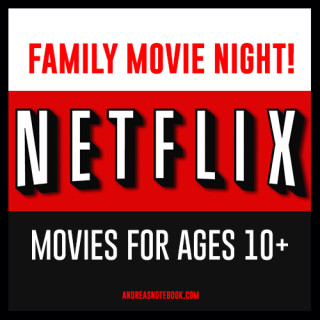 Family Netflix Movies for Kids 10 and Up