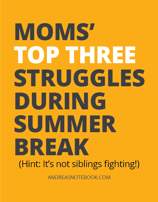 Moms' top 3 struggles with kids during summer break