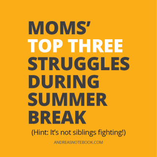 Moms' Top 3 Struggles During Summer Break