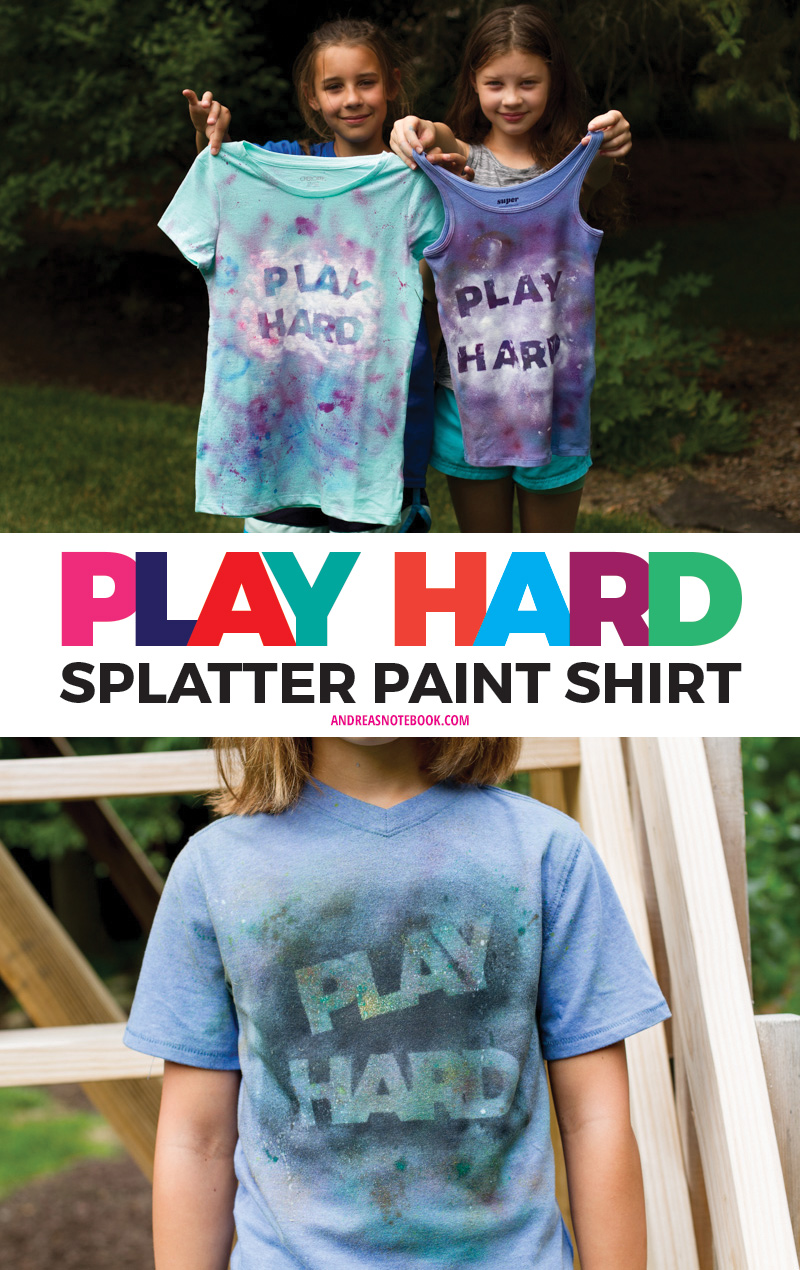 Play Hard Splatter Paint Shirt - download the template from andreasntoebook.com
