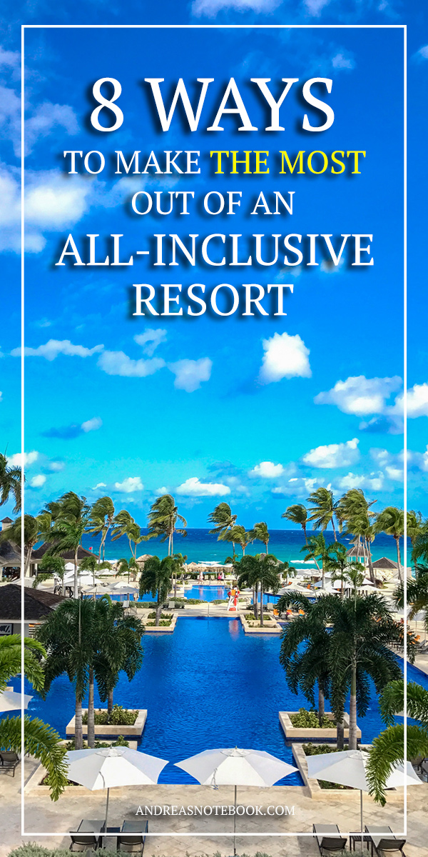 8 ways to get the most out of an all-inclusive resort