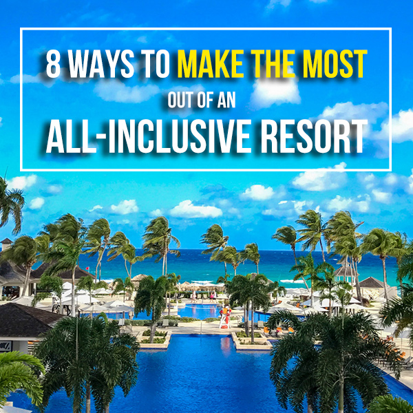 How to make the most of an all-inclusive resort