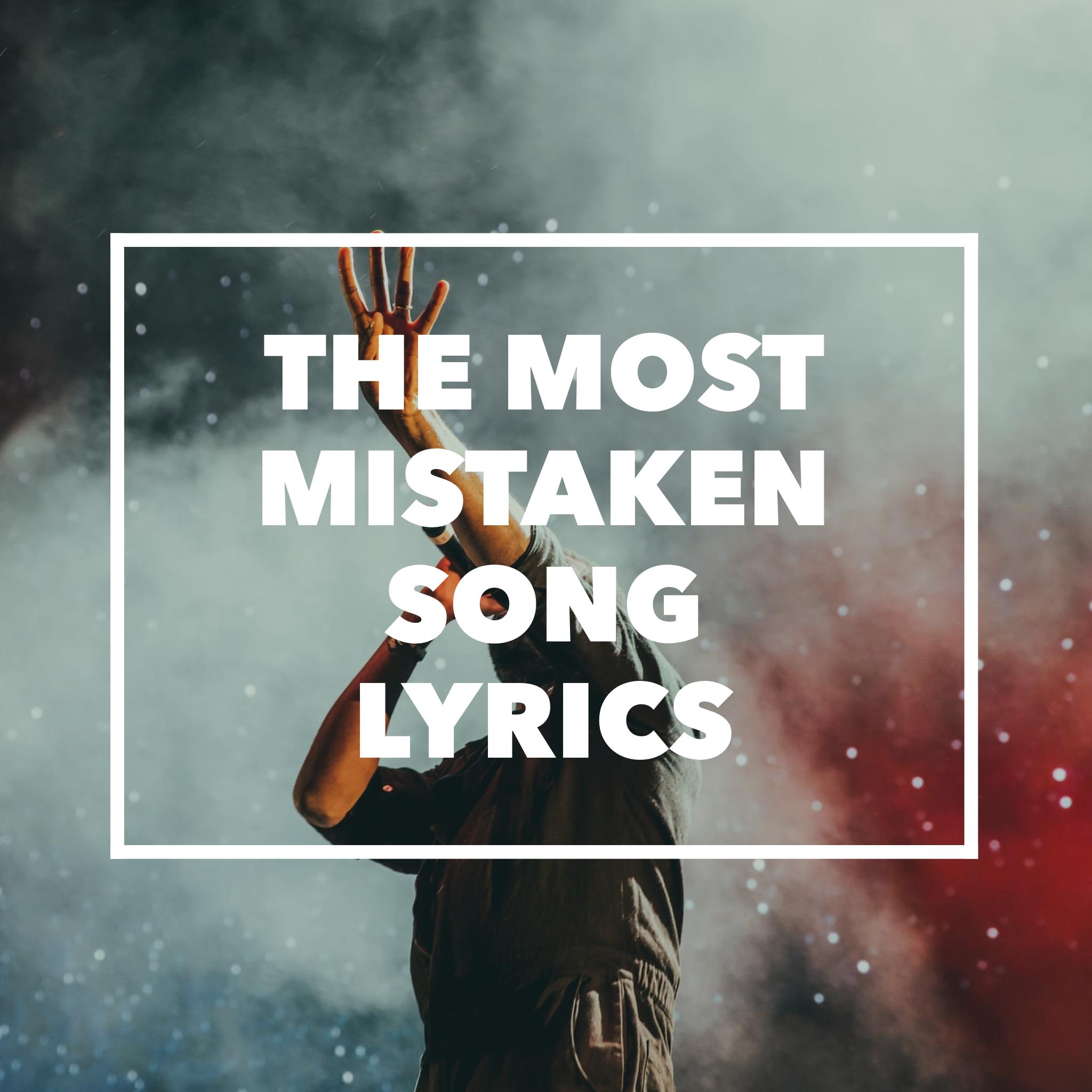 the most mistaken song lyrics