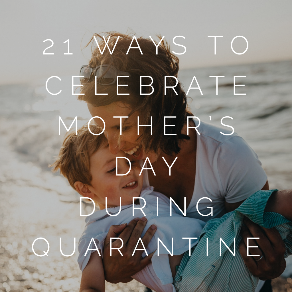 21 ways to celebrate mothers day during quarantine mother boy