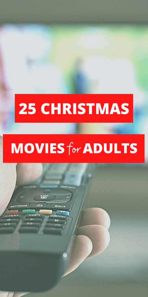 TEXT - 25 Christmas Movies for Adults - image has a person holding a remote