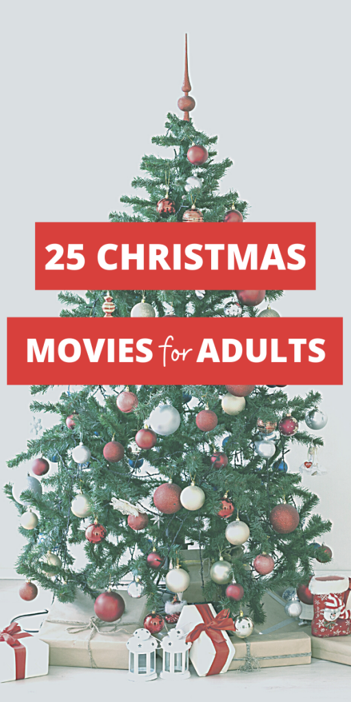 TEXT - 25 Christmas Movies for Adults - image has a decorated christmas tree