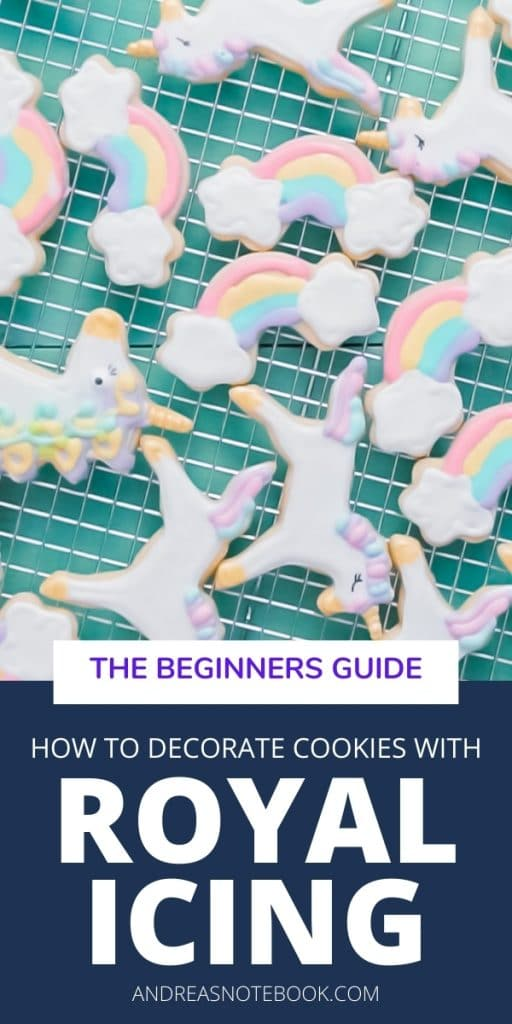 how to do royal icing - poster says hot to decorate cookies with royal icing- image of decorated unicorn sugar cookies